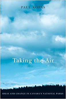 Book Taking the Air: Ideas and Change in Canada's National Parks