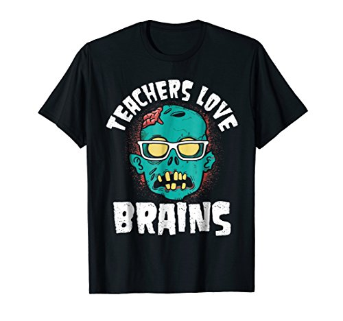 Teachers Love Brains Funny Halloween Teacher Costume T-Shirt]()