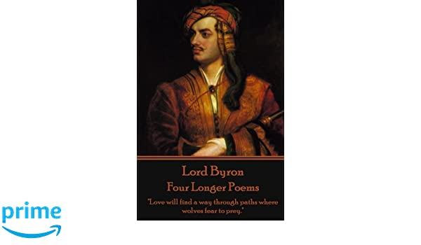 Lord Byron Four Longer Poems Love Will Find A Way Through Paths