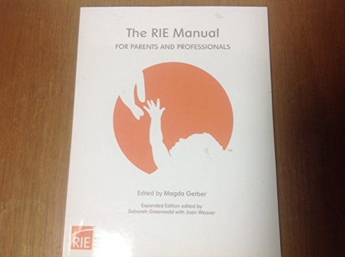 The RIE Manual for Parents and Professionals