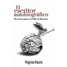 El escritor autobiográfico: Técnicas para escribir tu libro (Spanish Edition)