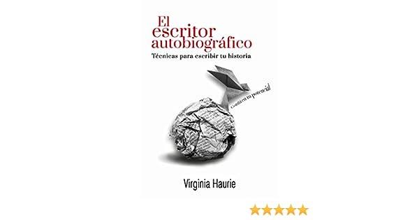 El escritor autobiográfico: Técnicas para escribir tu libro (Spanish Edition) - Kindle edition by Virginia Haurie. Reference Kindle eBooks @ Amazon.com.