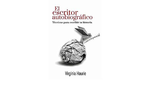 El escritor autobiográfico: Técnicas para escribir tu libro eBook ...