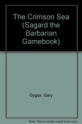 The Crimson Sea (Sagard the Barbarian Gamebook)