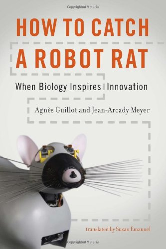 How to Catch a Robot Rat: When Biology Inspires Innovation (MIT Press)