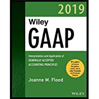 Wiley GAAP 2019 - Interpretation and Application of Generally Accepted Accounting Principles