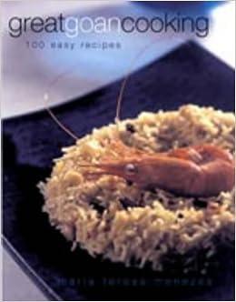 Great Goan Cooking: Maria Teresa Menezes: 9780670049257: Amazon com