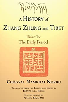A History of Zhang Zhung and Tibet, Volume One: The Early Period: 1 by [Norbu, Chogyal Namkhai]