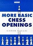 More Basic Chess Openings-Gabor Kallai