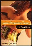 Learn Argentine Tango with Alex Krebs Volume 5: Technique