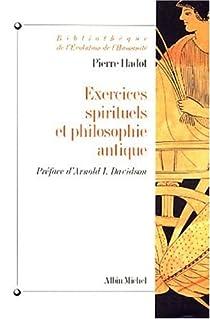 Exercices spirituels et philosophie antique par Hadot