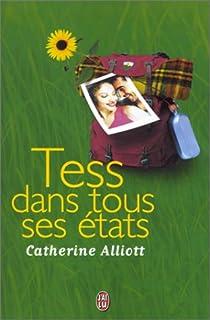 Tess dans tous ses états, Alliott, Catherine