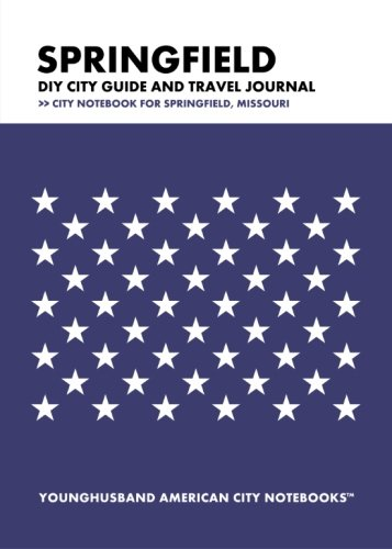 Download Springfield DIY City Guide and Travel Journal: City Notebook for Springfield, Missouri pdf epub