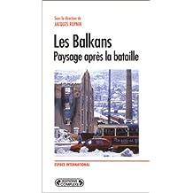 Les Balkans : paysage après la bataille