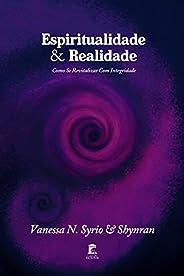 Espiritualidade & Realidade: Como se Revitalizar com Integridade