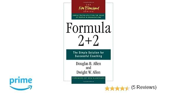 Amazon formula 22 the simple solution for successful coaching amazon formula 22 the simple solution for successful coaching the ken blanchard series 9781576753101 douglas b allen dwight w allen books fandeluxe Images