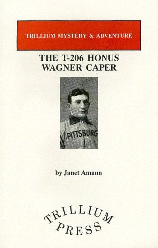 The T-206 Honus Wagner Caper (Trillium Mystery & Adventure), used for sale  Delivered anywhere in USA