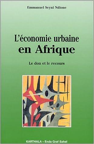 En ligne téléchargement gratuit L'économie urbaine en Afrique : Le don et le recours epub, pdf