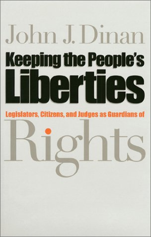 Keeping the People's Liberties: Legislators, Citizens, and Judges as Guardians of Rights