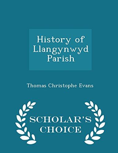 History of Llangynwyd Parish - Scholar's Choice Edition