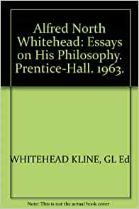 essays in science and philosophy whitehead See all items by alfred north whitehead, 1861–1947 sign up for newsletter adrian harrington began trading in 1971 , as part of harrington brothers in the chelsea antiques market on london's fashionable king's road.