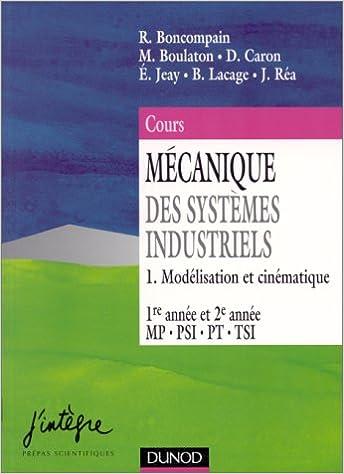 Lire Mécanique des systèmes industriels, tome 1 : Modélisation et cinématique epub, pdf