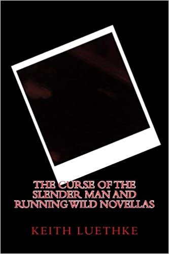 The Curse of the Slender Man and Running Wild Novellas: Keith Adam