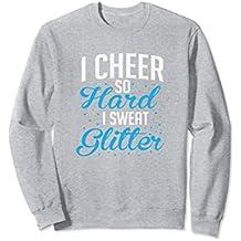 I Cheer So Hard I Sweat Glitter Cheerleading Sweatshirt