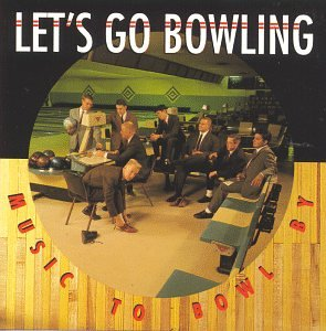 amazon music to bowl by let s go bowling 輸入盤 音楽