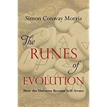 The Runes of Evolution: How the Universe became Self-Aware by Simon Conway Morris (2015-06-22)