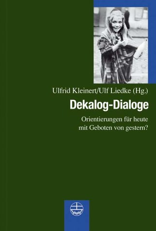 Dekalog-Dialoge. Orientierung für heute mit Geboten von gestern?