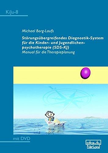 strungsbergreifendes-diagnostik-system-fr-die-kinder-und-jugendlichenpsychotherapie-sds-kj-manual-fr-die-therapieplanung-kiju-psychologie-und-psychotherapie-im-kindes-und-jugendalter