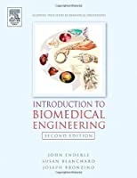 Introduction to Biomedical Engineering, Second Edition