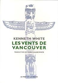 Les vents de Vancouver par Kenneth White