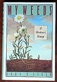 My Weeds, Sara B. Stein, 0060158824