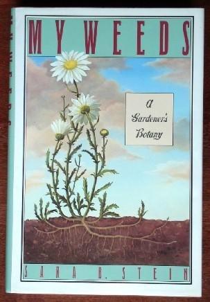My weeds: A gardener's botany, Stein, Sara Bonnett