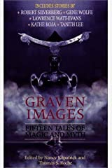 Graven Images: Fifteen Tales of Dark Magic and Ancient Myth Mass Market Paperback