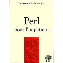 Perl pour l'impatient (technique et pratique)
