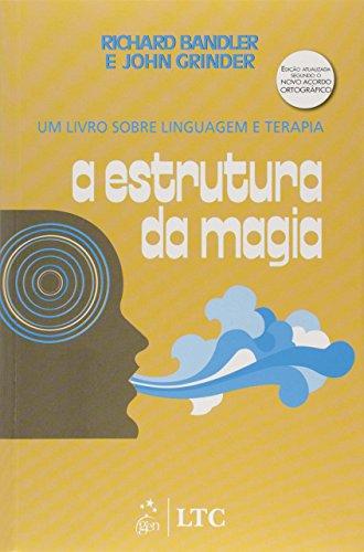 A Estrutura da Magia: Um Livro Sobre Linguagem e Terapia