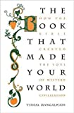 The Book That Made Your World How The Bible Created
