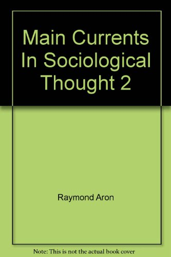 Main Currents In Sociological Thought 2