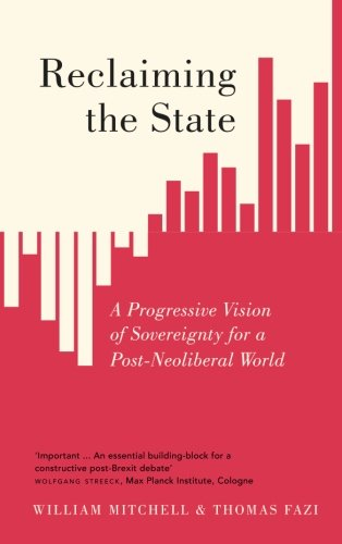 Reclaiming the State: A Progressive Vision of Sovereignty for a Post-Neoliberal World