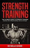 Strength Training: The Ultimate Guide to Strength Training – Essential Lifts for Muscle Building, Size and Strength