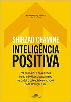 Inteligência positiva: Chamine, Shirzad, Winarski, Regiane