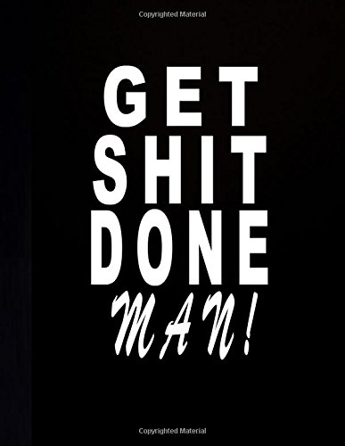 (Get Shit Done Man!: 2018-2020 Monthly Planner | 36 Months Calendar Academic Planner| 2018-2020 Three Year Planner With Monthly Calendar Schedule ... Notebook For Yearly Goals) (Volume 8))