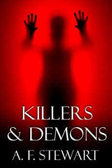 Killers and Demons by [Stewart, A. F.]