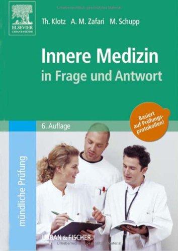 Innere Medizin in Frage und Antwort: Fragen und Fallgeschichten zur Vorbereitung auf mündliche Prüfungen während des Semesters und im Examen