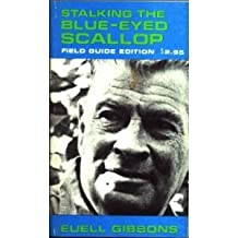 Stalking the Blue Eyed Scallop by Euell Gibbons (1987-12-12)