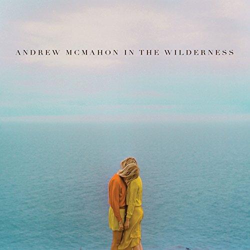 Andrew McMahon in the Wilderness: Andrew McMahon In The Wilderness