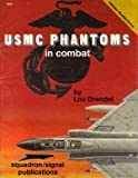 USMC Phantoms in Combat, Lou Drendel, 0897472357